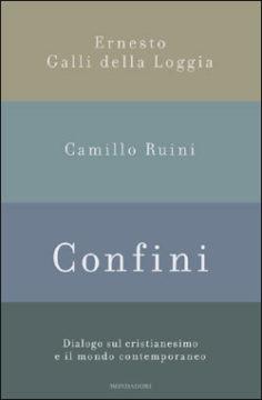 Libro Confini Camillo Ruini, Ernesto Galli della Loggia
