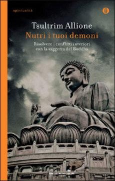 Libro Nutri i tuoi demoni Tsultrim Allione