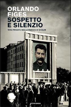 Libro Sospetto e silenzio Orlando Figes