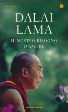 Libro Il nostro bisogno d'amore Dalai Lama