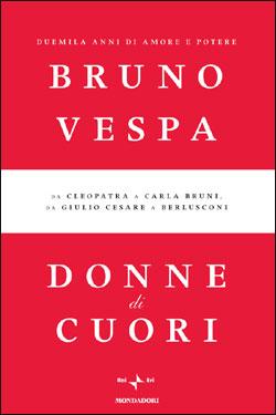 Libro Donne di cuori Bruno Vespa