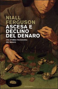 Libro Ascesa e declino del denaro Niall Ferguson
