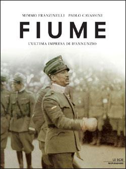 Libro Fiume Mimmo Franzinelli, Paolo Cavassini