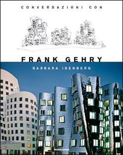 Conversazioni con Frank Gehry