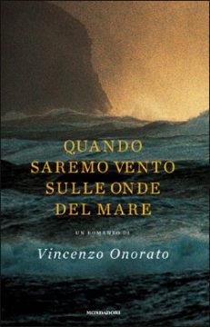 Libro Quando saremo vento sulle onde del mare Vincenzo Onorato