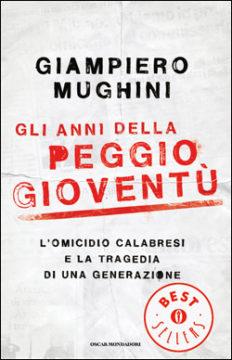 Libro Gli anni della peggio gioventù Giampiero Mughini