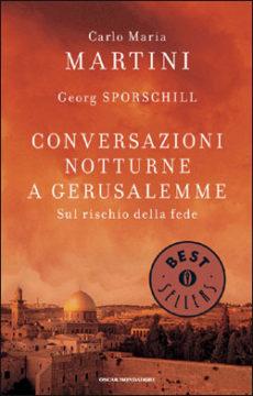 Libro Conversazioni notturne a Gerusalemme Carlo Maria Martini, Georg Sporschill