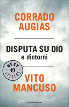 Libro Disputa su Dio e dintorni Corrado Augias, Vito Mancuso
