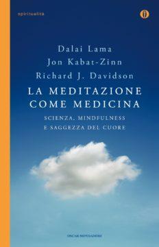 Libro La meditazione come medicina Jon Kabat-Zinn, Richard J. Davidson, Dalai Lama