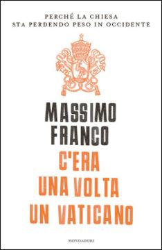 Libro C'era una volta un Vaticano Massimo Franco