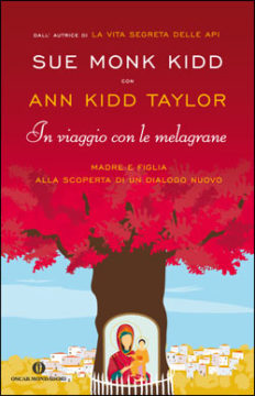 Libro In viaggio con le melagrane Sue Monk Kidd, Ann Kidd Taylor