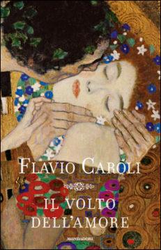 Libro Il volto dell'amore Flavio Caroli