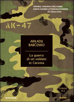 Libro La guerra di un soldato in Cecenia Arkadij Babchenko