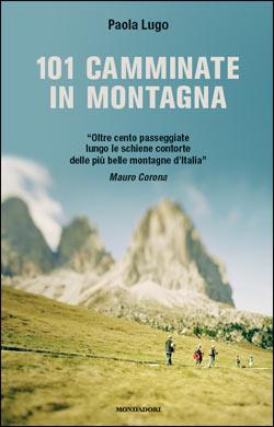 "PAOLA LUGO – ""101 camminate in montagna;"""
