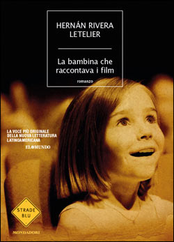 Libro La bambina che raccontava i film Hernan Rivera Letelier