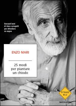 """ENZO MARI – """"25 modi per piantare un chiodo;"""""""