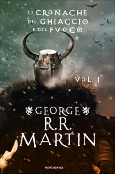 Libro Le cronache del Ghiaccio e del Fuoco – Volume N. 1 George R.R. Martin
