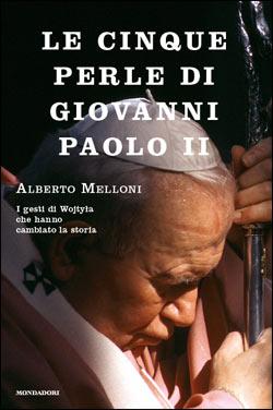 Le cinque perle di Giovanni Paolo II