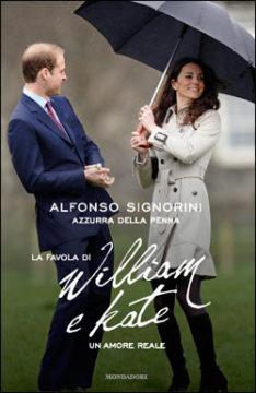 Libro La favola di William e Kate Azzurra Della Penna, Alfonso Signorini