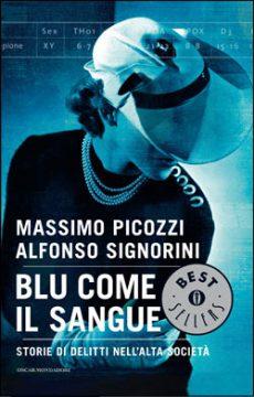 Libro Blu come il sangue Massimo Picozzi, Alfonso Signorini
