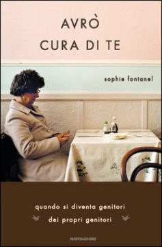 Libro Avrò cura di te Sophie Fontanel