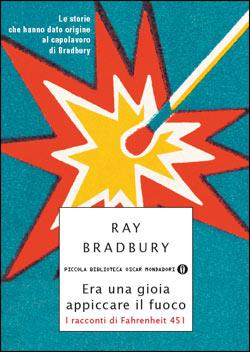 Libro Era una gioia appiccare il fuoco Ray Bradbury