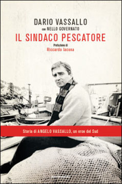 Libro Il sindaco pescatore Dario Vassallo