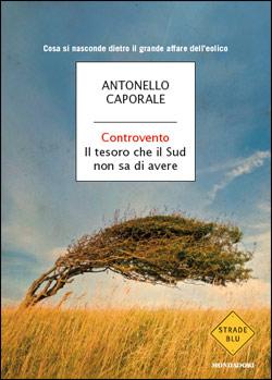 Libro Controvento Antonello Caporale