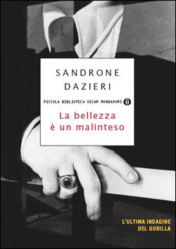 Libro La bellezza è un malinteso Sandrone Dazieri