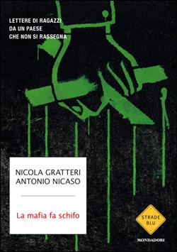 Libro La mafia fa schifo Nicola Gratteri, Antonio Nicaso
