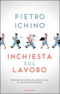 Libro Inchiesta sul lavoro Pietro Ichino