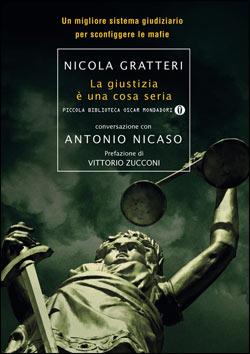 Libro La giustizia è una cosa seria Nicola Gratteri, Antonio Nicaso