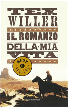 Tex Willer. Il romanzo della mia vita