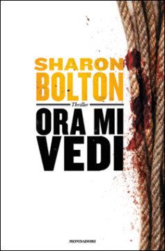 Libro Ora mi vedi Sharon Bolton