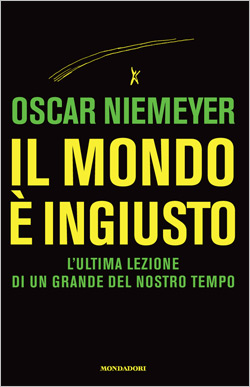 Libro Il mondo è ingiusto Oscar Niemeyer