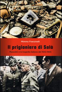 Libro Il prigioniero di  Salò Mimmo Franzinelli