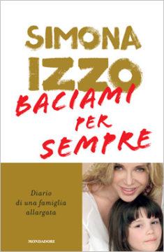 Libro Baciami per sempre Simona Izzo