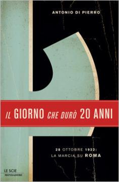 Libro Il giorno che durò vent'anni Antonio Di Pierro