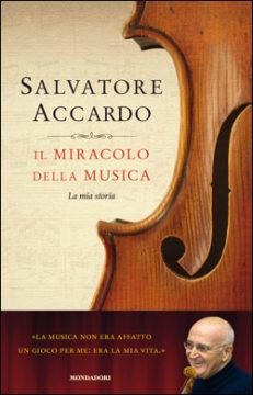 Libro Il miracolo della musica Salvatore Accardo