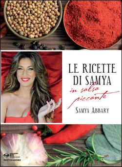 Libro Le ricette di Samya in salsa piccante Samya Abbary