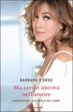 Libro Ma credo ancora nell'amore Barbara d'Urso