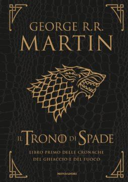 Libro Il Trono di Spade – Libro primo delle cronache del Ghiaccio e del Fuoco George R.R. Martin