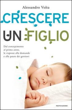 Libro Crescere un figlio Alessandro Volta