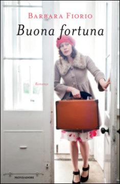 Libro Buona fortuna Barbara Fiorio