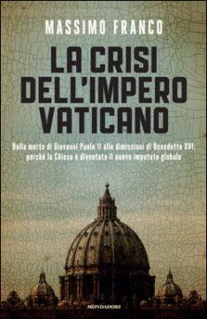 Libro La crisi dell'impero Vaticano Massimo Franco