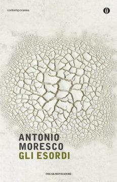 Libro Gli esordi Antonio Moresco