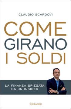Libro Come girano i soldi Claudio Scardovi