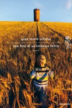 Libro Alla fine di un'infanzia felice Gian Mario Villalta