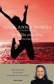 Libro Io ballo con Dio Suor Anna Nobili