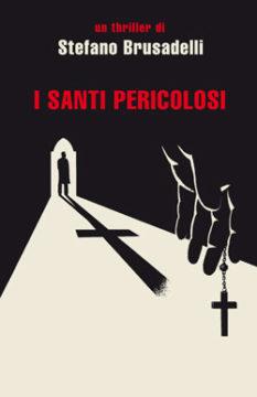 Libro I santi pericolosi Stefano Brusadelli